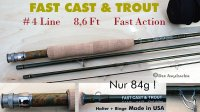 FAST CAST & TROUT    #4     8,6Ft (2.60m)   4-tlg.    84g!!!